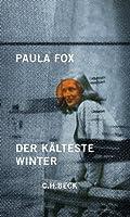 Der kälteste Winter: Erinnerungen an das befreite Europa