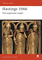 Hastings 1066: Pád anglosaské Anglie