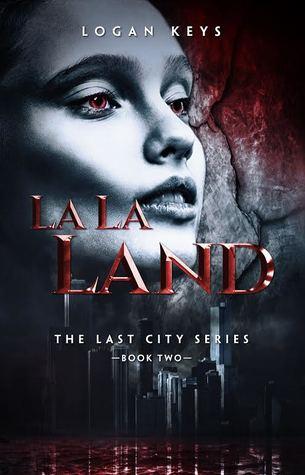 La La Land  (The Last City, #2)