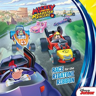 Mickey and the Roadster Racers: Race for the Rigatoni Ribbon! (Disney Storybook (eBook))