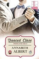Danced Close (Portland Heat, #6)