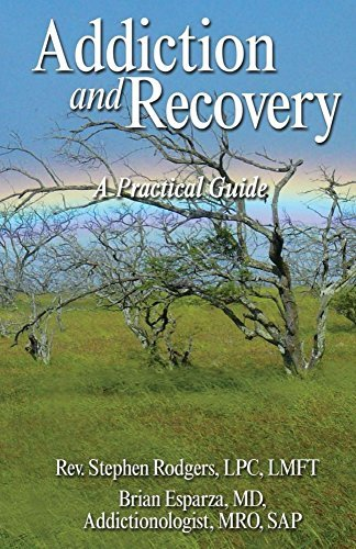 Addiction and Recovery A Practical Guide