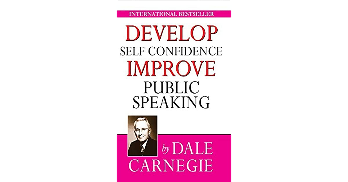 Develop Self-Confidence, Improve Public Speaking by Dale ...