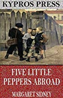 Five Little Peppers Abroad