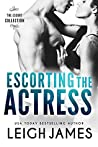 Escorting the Actress (The Escort Collection #2)