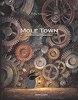 Mole Town: La città sotterranea