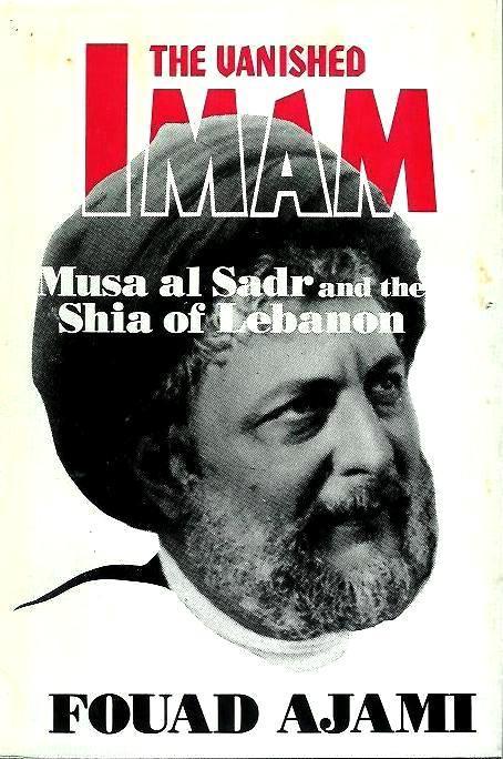 The Vanished Imam Musa al Sadr and the Shia of Lebanon