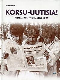 Korsu-uutisia! Rintamalehtien jatkosota.