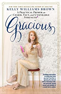 Gracious: A Practical Primer on Charm, Tact, and Unsinkable Strength
