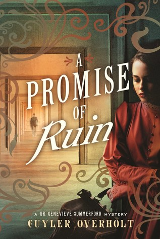 A Promise of Ruin by Cuyler Overholt