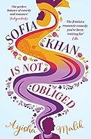 Sofia Khan Is Not Obliged (Sofia Khan, #1)