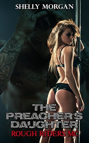 The Preacher's Daughter (Rough Riders MC #1)