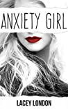 Anxiety Girl by Lacey London