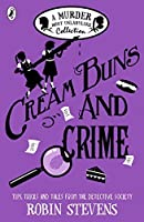 Cream Buns and Crime: A Murder Most Unladylike Collection (Murder Most Unladylike #0.5, 3.5, 4.5)