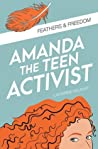 Amanda the Teen Activist - Feathers & Freedom by Catherine Kelaher