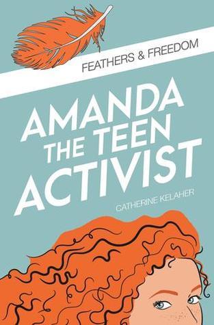 Amanda the Teen Activist - Feathers & Freedom