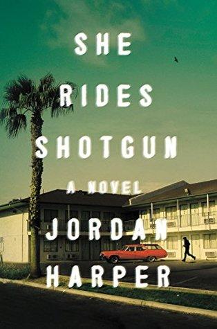 She Rides Shotgun: A Novel
