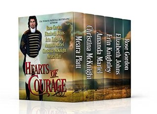 Hearts of Courage: A Collection of Regency Novellas to Benefit Wounded Military Heroes