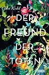 Der Freund der Toten by Jess Kidd