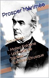 Nouvelles : Mateo Falcone - La Partie de Trictrac - Le Vase Étrusque