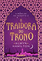 A Traidora do Trono (A Rebelde do Deserto #2)