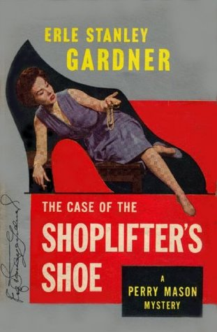 The Case of the Shoplifter's Shoe by Erle Stanley Gardner
