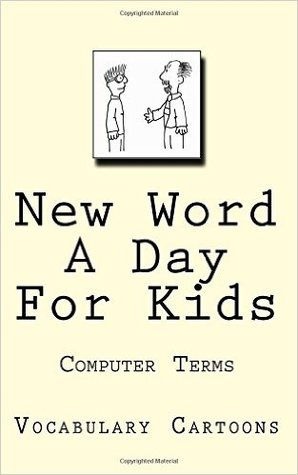 New Word a Day for Kids: Computer Terms