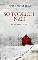 So tödlich nah (Nathalie Svensson, #1)