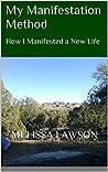 My Manifestation Method: How I Manifested a New Life