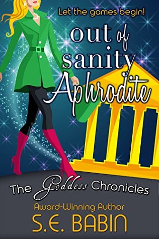 Out of Sanity Aphrodite (The Goddess Chronicles #5)
