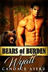 Wyatt (Bears of Burden, #2)