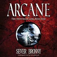 Arcane (The Arinthian Line, #1)
