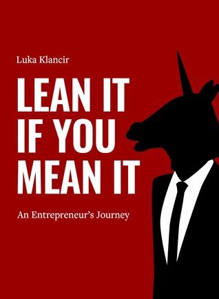LEAN IT IF YOU MEAN IT - An Entrepreneur's Journey!