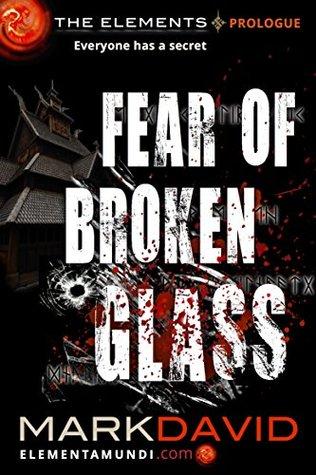 Fear Of Broken Glass: The Elements: Prologue