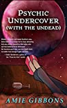 Psychic Undercover (With The Undead) (The SDF Paranormal Mysteries, #1)