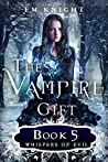 The Vampire Gift 5: Whispers of Evil