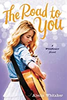 The Road to You (Wildflower Book 2)