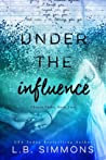 Under the Influence (Chosen Paths, #2)