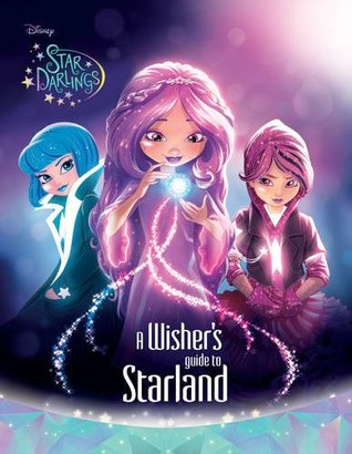 Disney Star Darlings: A Wishers Guide to Starland