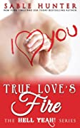 True Love's Fire: A Red Hot Valentine Story