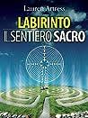 Labirinto - Il sentiero sacro: La riscoperta del Labirinto come pratica spirituale