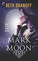 Mark of the Moon: A Dark and Tantalizing Paranormal Romance