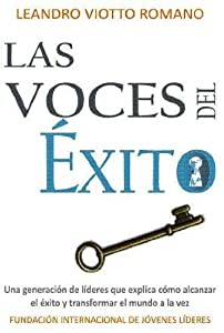 Las voces del éxito. de Leandro Viotto Romano