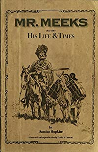 Mr. Meeks: His Life & Times 1812-1867 (The Jennings papers)