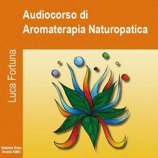 Audiocorso di Aromaterapia Naturopatica