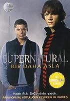 Supernatural: Bir Daha Asla (Supernatural, #1)