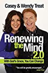 Renewing the Mind 2.0: With God's Grace, You Can Change!