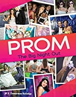 Prom: The Big Night Out (Nonfiction - Young Adult)