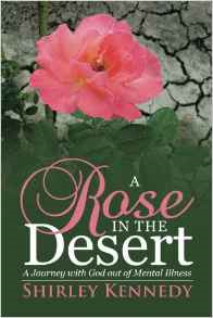 A Rose in the Desert: A Journey with God Out of Mental Illness