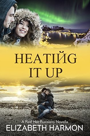 Heating It Up (Red Hot Russians, #3.5)